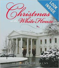 Christmas at the White House - and Reflections from America's First Ladies: Jennifer B. Pickens, Laura Bush: 9780615287645: Amazon.com: Book...