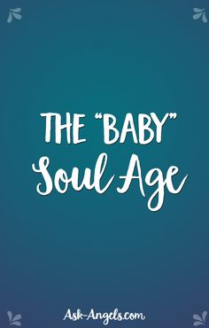 """Understanding The """"Baby"""" Soul Age...   #newsoul"""