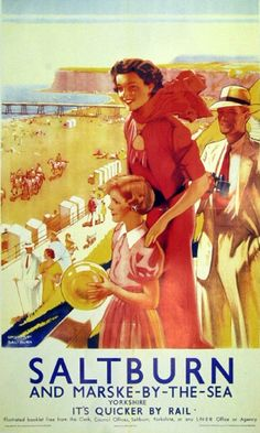 1950s railway poster promoting travel to Saltburn and Marske-by-the-Sea//.,mar16 ENGLAND - YORKSHIRE - NORTH YORKSHIRE, Saltburn by the Sea ,mar16
