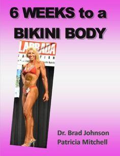 6 WEEKS to a BIKINI BODY by Dr. Brad Johnson, and Patricia Mitchell - cover model age 53 - download on Amazon $4.99 http://www.amazon.com/dp/B00DKF5A7A/ref=cm_sw_r_pi_dp_GLjYrb1XJCSPY