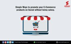 Simple ways to promote your E-Commerce products on social without being salesy for more Information WhatsApp us @ +91 93 98 97 26 30 www.sophicapp.com #digitalmarketingcompany #bestdigitalmarketingagency #BesDigitalMarketingAgencyinhyderabad #DigitalMarketingCompanyHyderabad #digitalmarketingservices #topdigitalmarketingservices #BestDigitalMarketingServicesinHyderabad Digital Marketing Services, Web Application, App Development, Simple Way, Mobile App, Ecommerce, Promotion, Letters, Technology