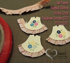 "Add ruffled ribbon to the ""vest"" part of the Owl Builder punch to make CUTE Baby Doll Dresses! by Patty Bennett, www.PattyStamps.com Stampin' Up!"
