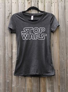 STOP WARS Women's Scoop Neck Tee Shirt by FencingNArchery on Etsy, $24.00