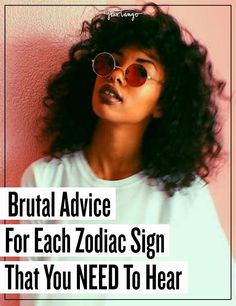Here's some much-needed advice for each zodiac sign that can help transform your life right now.