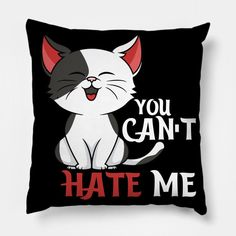 You Can't Hate Me - You Cant Hate Me - Pillow | TeePublic Pillow Cover Design, Pillow Covers, Hate, Throw Pillows, Fictional Characters, Pillow Case Dresses, Cushions, Pillow Protectors, Decorative Pillows