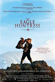 The Eagle Huntress 2016. Fascinating. Thirteen-year-old Aisholpan trains to become the first female in twelve generations of her Kazakh family to become an eagle huntress.  Director: Otto Bell  Stars: Aisholpan Nurgaiv, Daisy Ridley, Rys Nurgaiv
