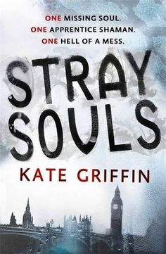 Stray Souls, by Kate Griffin :: James Nicoll Reviews