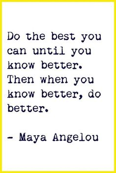 Better and better.  This is continuous improvement!