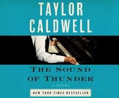 The Sound of Thunder: The Great Novel of a Man Enslaved by Passion and Cursed by His Own Success