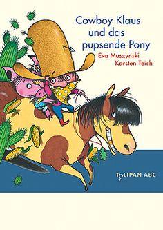 Cowboy Klaus und das pupsende Pony (Eva Muszynski & Karsten Teich), Erstleserbuch Lesestufe A ab 6 Jahre. Weitere Bände erhältlich.