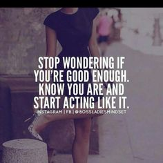Know you're good enough