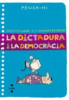 La dictadura i la democracia. Un nou títol de la col·lecció Pensa-hi. En to divulgatiu i amb un toc d'humor, aquests llibres conviden a la reflexió sobre qüestions universals a través de l'anècdota, l'exposició de categories i uns dibuixos que es poden llegir com una tira còmica. http://www.llegircruilla.cat/2014/07/pensa-hi-per-aprendre-a-raonar/