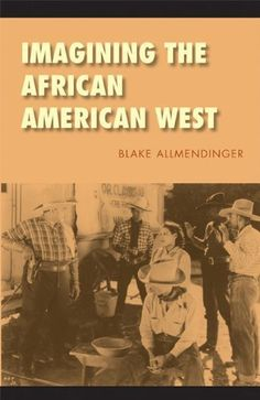 Imagining the African American West (Race and Ethnicity in the American West) by Blake Allmendinger. $9.99. Author: Blake Allmendinger. Publisher: University of Nebraska Press (December 1, 2008). 166 pages