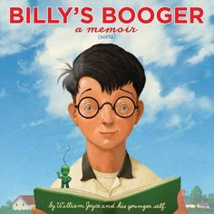 Billy's Booger by William Joyce illy loves to draw. He draws on books and on his homework and even on his math tests—he might not get the answer right, but doesn't it look swell sitting in a boat at sea? His teacher doesn't think so, and neither does the principal. But the librarian has an idea that just might help Billy better direct his illustrative energies: a book-making contest! Billy gets right to work, reading everything he can about meteors, mythology, space travel, and…mucus?