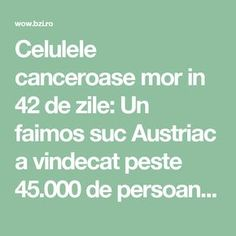 Celulele canceroase mor in 42 de zile: Un faimos suc Austriac a vindecat peste 45.000 de persoane bolnave de cancer Herbal Remedies, Natural Remedies, Ovarian Cyst, Health Education, Good To Know, Herbalism, Healthy Lifestyle, Health Care, Cancer
