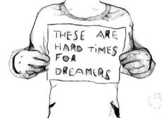 INFP // These are hard times for dreamers.