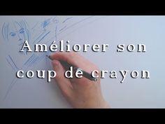 Astuces pour améliorer son coup de crayon - YouTube