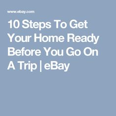 10 Steps To Get Your Home Ready Before You Go On A Trip   eBay