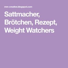 Sattmacher, Brötchen, Rezept, Weight Watchers