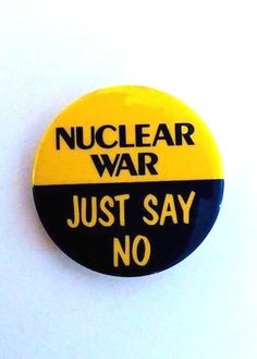 NUCLEAR WAR - JUST SAY NO - 1980 Anti Nuclear War and Disarmament Peace Button. #Buttons