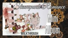Steampunk Romance Mini Album ( Sponsored by Craftstash ) Mini Albums Scrap, Mini Scrapbook Albums, Craft Stash, We R Memory Keepers, Heidi Swapp, Memory Books, Graphic 45, Mini Books, Hello Hello