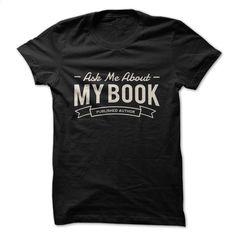 Ask Me About My Book T Shirt, Hoodie, Sweatshirts - hoodie for teens #teeshirt #Tshirt