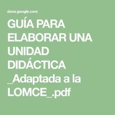 GUÍA PARA ELABORAR UNA UNIDAD DIDÁCTICA _Adaptada a la LOMCE_.pdf