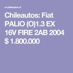 Chileautos: Fiat PALIO (O)1.3 EX 16V FIRE 2AB 2004 $ 1.800.000 1, Pickup Trucks, Note Cards