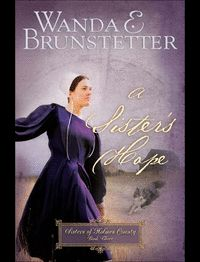 A Sister's Hope by Wanda Brunstetter (On My List To Read - Another Dollar General $3.00 Book)