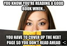 You know you're reading a good book when...