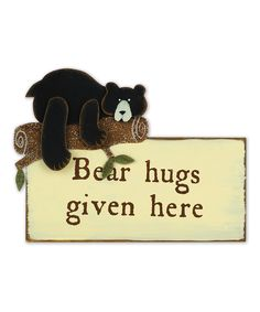 'Bear Hugs Given Here' Sign