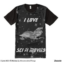 I Love SCI -FI Movies All-Over Print T-shirt
