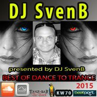 Dance To Trance Best 2015 mixing by SvenB by DJ SvenB on SoundCloud