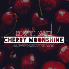 How to Make Cherry Moonshine – Copper Moonshine Still Kits - Clawhammer Supply