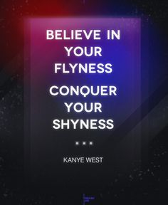 - Kanye West - #quote #believe #conquer