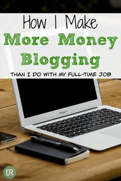 Are you a blogger? I am and here's how I make more money blogging than at my full-time job! Making Money, Making Money ideas, Making money online