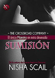 Adictabooks - Blog Literario: Nisha Scail - Serie The Crossroad Company 03 - El único maestro en esta deseada sumisión #Promobooks