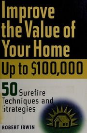 Improve the value of your home up to $100,000 : 50 surefire techniques and strategies : Irwin, Robert, 1941- : Free Download, Borrow, and Streaming : Internet Archive Replacing Interior Doors, Removing Popcorn Ceiling, Text Back, Old Pallets, Surefire, Hanging Pictures, Parks And Recreation, The Borrowers, The Neighbourhood