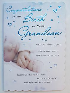 On the front the card reads: Congratulations On The Birth Of Your Grandson What wonderful news. your sweet little grandson has arrived! Congratulations On The Birth Of Your Beautiful Grandson. Happy to help Rachel & Tony. Baby Boy Poems, Baby Boy Messages, Wishes For Baby Boy, Baby Boy Quotes, Welcome Baby Boys, Birthday Msgs, 60th Birthday Cards, Birthday Greetings, Birthday Wishes
