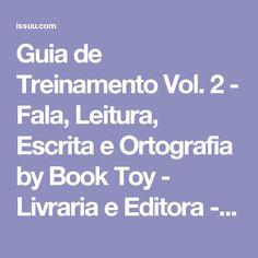 Guia de Treinamento Vol. 2 - Fala, Leitura, Escrita e Ortografia by Book Toy - Livraria e Editora - issuu
