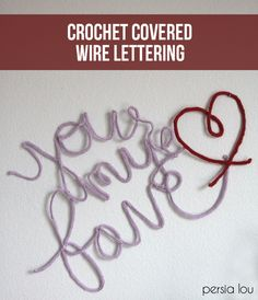 Crocheted Wire Lettering