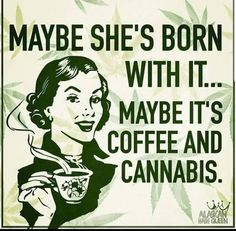 Coffee and Cannabis Weed Humor, Drunk Humor, Nurse Humor, 420 Memes, Drug Memes, Funny Quotes, Life Quotes, Funny Memes, Vintage Posters