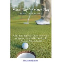 Mind Play for Match Play;Outsmarting your brain and your opponent in head to head golf. Free bonus mp3 download included (Kindle Edition) http://www.amazon.com/dp/B00713HS7M/?tag=pindemons-20 B00713HS7M