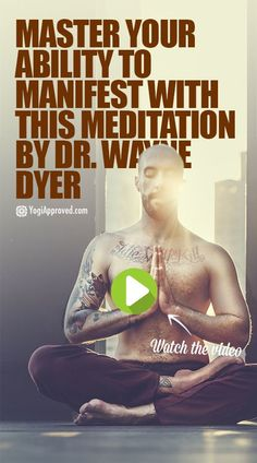 Master Your Ability to Manifest With This Guided Meditation by Dr. Wayne Dyer (Video)