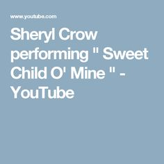 "Sheryl Crow performing "" Sweet Child O' Mine "" - YouTube"