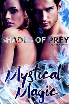 Mystical Magic (Shades of Prey Book 2) by Margo Bond Collins https://www.amazon.com/dp/B01K3CX4KC/ref=cm_sw_r_pi_dp_x_gDMSxb48X5C0E