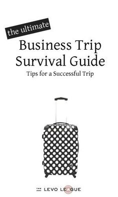 When Duty Calls: Tips for a Successful Business Trip ~ Levo League business tips #succeed #business