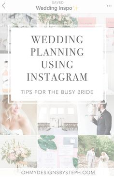 How to plan your wedding, collect ideas, and gather inspiration for your big day - all using Instagram!