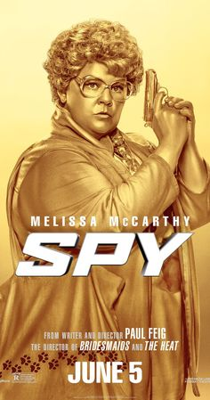 Directed by Paul Feig.  With Melissa McCarthy, Rose Byrne, Jude Law, Jason Statham. A desk-bound CIA analyst volunteers to go undercover to infiltrate the world of a deadly arms dealer, and prevent diabolical global disaster.