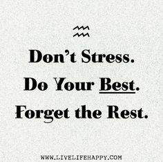 Quotes and Motivation QUOTATION – Image : As the quote says – Description body_dont_stress.jpg Sharing is love, sharing is everything Motivational Quotes For Students, Great Quotes, Quotes To Live By, Encouraging Quotes For Students, Inspiring Quotes For Students, Study Motivation Quotes, Study Quotes, Finals Motivation, Quotes About Life
